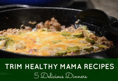 5 Delicious Trim Healthy Mama Recipes!