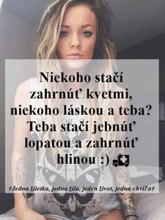 """par ludi by tak trebalo zahrnut takou """"laskou"""". Secret Love, Powerful Words, Sad Quotes, Holidays And Events, Motto, Picture Quotes, Bff, Real Life, Haha"""