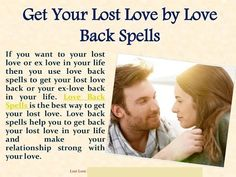Effective love spells that work instantly - Spells to get him back?