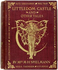 Littledom Castle and other Tales. Book Cover Art, Book Cover Design, Book Design, Book Art, Victorian Books, Antique Books, Vintage Book Covers, Vintage Books, Illustration Art Nouveau