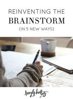 Reinventing The Brainstorm   Kayla Hollatz