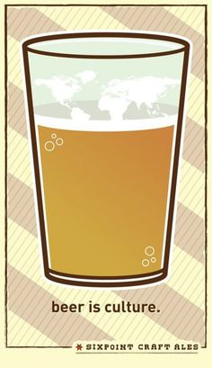 Beer is Culture [SixPoint Brewery Poster]