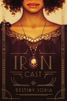 Iron Cast Author: Destiny Soria Genre: YA Fantasy/Historical Fiction Release Date: October 2016 Publisher: Amulet Books S. Ya Books, Good Books, Books To Read, Teen Books, Fantasy Book Covers, Fantasy Books, Fantasy Fiction, Cover Books, Book Cover Art