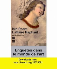 LAffaire Rapha�l (9782264032775) Iain Pears , ISBN-10: 2264032774  , ISBN-13: 978-2264032775 ,  , tutorials , pdf , ebook , torrent , downloads , rapidshare , filesonic , hotfile , megaupload , fileserve