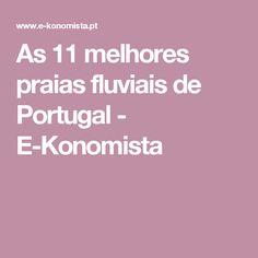 As 11 melhores praias fluviais de Portugal - E-Konomista