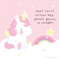 Cuz I believe in beautiful magickal unicorns💕 Unicorn Farts, I Am A Unicorn, Happy Unicorn, Unicorn And Glitter, Unicorn Horse, Rainbow Unicorn, Pink Unicorn Wallpaper, Diy Unicorn Birthday Party, Iphone Wallpaper Quotes Funny