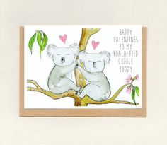Happy VALENTINES to my KOALAFIED CuDDLE BUDDY . greeting card . spouse valentine card . wife husband . adult . love . koala . australia