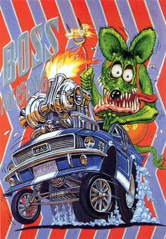 """The legendary Ed """"Big Daddy"""" Roth's RAT FINK in """"Boss Mustang"""" poster"""