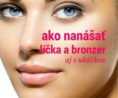 VIDEONÁVOD: Ako Naniesť Bronzer a Líčka Prirodzene. Ak ti video pomohlo RE-PIN .  http://www.poradkyna.sk/ako-naniest-bronzer-a-licenku-aby-ste-vyzerali-prirodzene/
