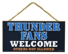 OKC Thunder fan sign. I need to make me one of these.