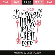 *** FREE SVG CUT FILE for Cricut, Silhouette and more *** Do small things with great love