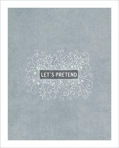 Graphic art print Let's Pretend typography gray print / modern home /