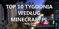 Top 10 Tygodnia vol. 26 - http://minecraft.pl/16522,top-10-tygodnia-vol-26