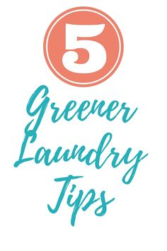 Greener Living - five tips to making your laundry more eco-friendly. MomTrends