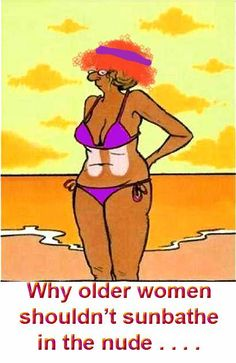 Why Older Women Shouldn't Sunbathe in the Nude.