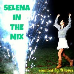Selena In The Mix (Re-edit) by Wesper | Mixcloud