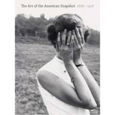 The Art of the American Snapshot, : From the Collection of Robert E. Jackson by Diane Waggoner, Sarah Greenough, Sarah Kennel and Matthew S. Witkovsky Hardcover) for sale online Snapshot Photography, Profile Photography, History Of Photography, White Photography, Fine Art Photography, Vintage Photography, Monochrome Photography, Photography Ideas, Old Photos