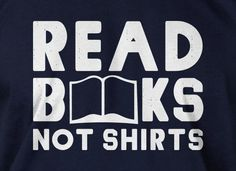 85621d684e8 Funny Book T-shirt Library Read Books Not Shirts T-shirt Gifts for Dad Screen  Printed T-Shirt Tee Shirt Mens Ladies Womens Youth Kids