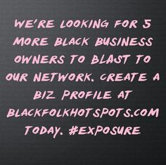 We're looking for 5 more black business owners to BLAST to our network. Create a biz profile at bfhsnetwork.com/?xgi=24eplpCFYfYmqZ&utm_content=buffer4f93f&utm_medium=social&utm_source=pinterest.com&utm_campaign=buffer today. #exposure #blackbusiness #urbanevents #supportblackbusiness #blackwallstreet #teamBFHS #powernomics #supportblackbiz  Tag a business owner that we should follow today.