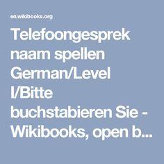 Telefoongesprek naam spellen German/Level I/Bitte buchstabieren Sie - Wikibooks, open books for an open world