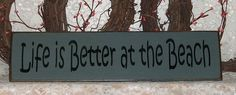 Life is Better at the Beach- Primitve Country Painted Wall Sign, Beach Decor, Beach Sign