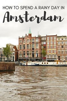 Make the most of a visit to Amsterdam, the Netherlands -- no matter the weather! Here's what to do during a rainy day in the Dutch capital city. | #Amsterdam