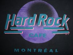 Hard Rock Cafe - Montreal     (Featuring neon t-Shirt w/ old logo before joining main Corporation).  Closed September, 2009.