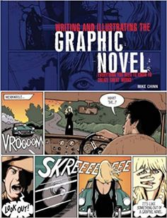 Writing And Illustrating The Graphic Novel : Everything You Need To Know To Create Great Graphic Works by Mike Chinn National Novel Writing Month, First Novel, Fun Events, Drawing Skills, Great Books, Creative Writing, Writing A Book, Art Tutorials, Audio Books