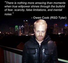Word of wisdom from rsd tyler thought you guys might like it one of the best quotes from our co founder owen cook aka rsd tyler motivation inspiration lifestyle malvernweather