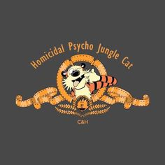 Calvin & Hobbes - Check out this awesome 'Homicidal+Psycho+Jungle+Cat' design on Calvin Y Hobbes, Calvin And Hobbes Quotes, Hobbes And Bacon, Comic Art, Comic Books, Funny Disney Shirts, Jungle Cat, Poster S, Fun Comics