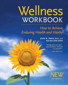 Wellness Workbook : How to Achieve Enduring Health and Vitality