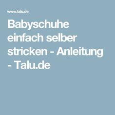 Babyschuhe einfach selber stricken - Anleitung - Talu.de