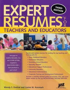 Expert resumes for teachers and educators / Wendy S. Enelow and Louise M. Kursmark - book I want!