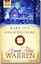 Baby, It's Cold Outside by Susan May Warren is a wonderful book for unwinding from your own busy life.