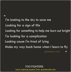 Foo Fighters- Learn To Fly. One of the most feel-good, inspirational songs of all time.