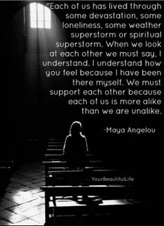 Maya Angelo.........I challenge everyone to pass this forward...we all have a story...