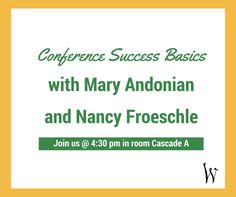 Join Mary Andonian and Nancy Froeschle as they share their tips on maximizing your experience here at the conference. Bring your questions and join us at 4:30 in room Cascade A!