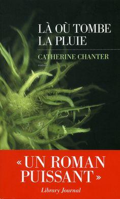 Là où tombe la pluie   Catherine CHANTER   LES ESCALES   Editions Les Escales