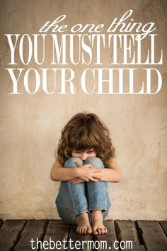 Moms: There is one very important thing you must tell your child. When was the last time you told your child these soul-healing words? Your parenting is not complete until you let your child know how much you love them unconditionally.