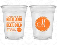 To Have and To Hold, Soft Sided Cups, Monogram, Monogrammed, Clear Cups (50)