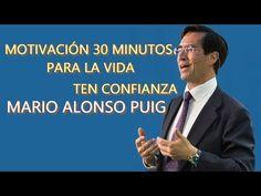 MOTIVACIÓN PARA LA VIDA ¡3O MINUTOS! con MARIO ALONSO PUIG - YouTube