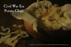 World Turn'd Upside Down: Civil War Era Potato Chip Recipe