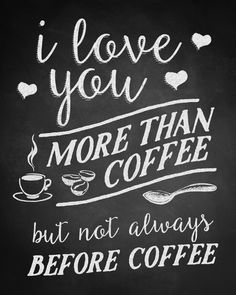"""I Love You MORE than Coffee,  BUT Not BEFORE Coffee"" Funny Decor Poster…"