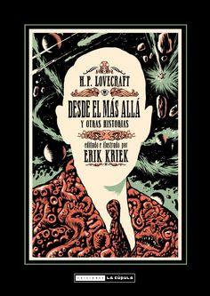 H. P. Lovecraft. Desde el más allá y otras historias Erik Kriek