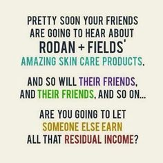 This is NOT going to go away. Rodan + Fields is just starting and is only sold in the U.S. and Canada. Australia is next. Do you now see where this is headed? These Dr's are top notch! Their products WORK like nothing else. The business model is like nothing else. Celebrities, surgeons, doctors, teachers, stay at home moms, CEO's, sports figures, attorneys.....YES we have all of those people who have joined. Don't you think it's time you gave it a closer look?? What's even better is you…