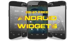 A list of the Best Free Android Widgets apps to customize your home screen :