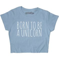 Born to Be a Unicorn Crop Top White Black Grey Blue Yellow Pink S M L... (62 RON) ❤ liked on Polyvore featuring tops, shirts, crop tops, t-shirts, black, women's clothing, cropped tops, grey shirt, yellow shirt and thermal shirts