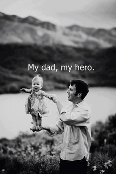 Dad, always and forever my hero #father #dad #baby #hero #love #family