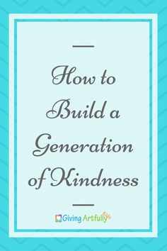 How to Build a Generation of Kindness - join us as we provide research  about the importance of kindness and ways to teach kindness and giving to  the next generation.  Schedule