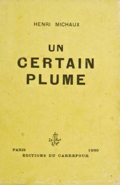 HENRI MICHAUX UN CERTAIN PLUME Ed. du Carrefour, 1930. In-12 br.